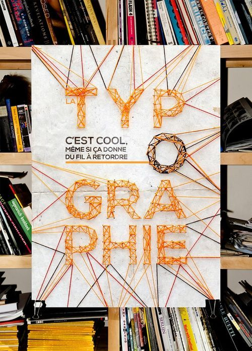 """Production of a poster on """"Typography is …"""". Made with wool and nails. on Inspirationde"""