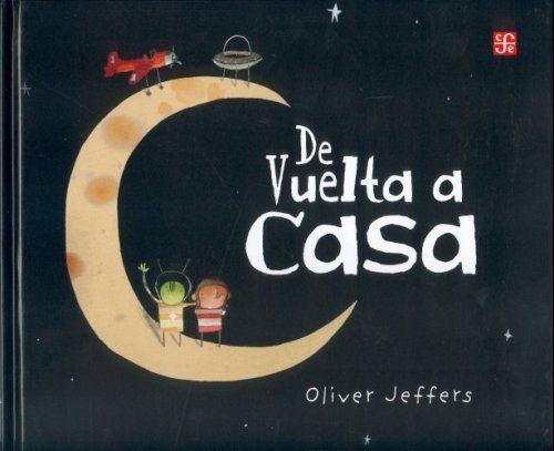 De vuelta a casa Especiales de a la Orilla del Viento: Amazon.es: Oliver Jeffers: Libros