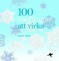100 snöflingor att virka (inbunden)