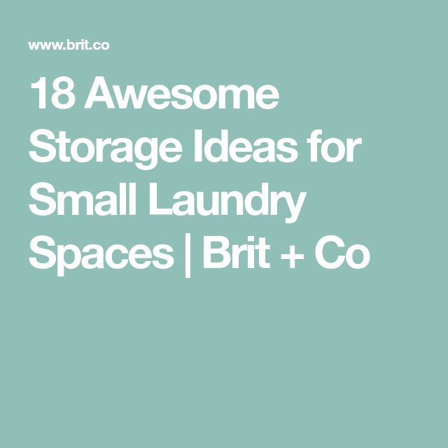 18 Awesome Storage Ideas for Small Laundry Spaces | Brit + Co