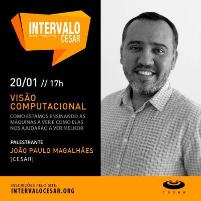 Press releases | Intervalo CESAR: Visão Computacional | CESAR