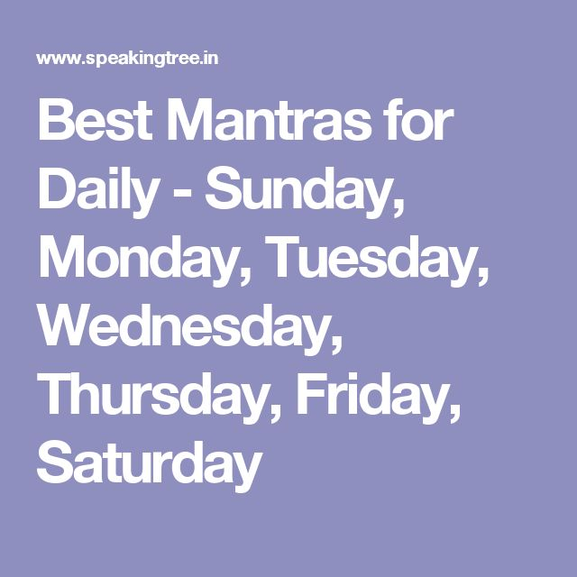 Best Mantras for Daily - Sunday, Monday, Tuesday, Wednesday, Thursday, Friday, Saturday