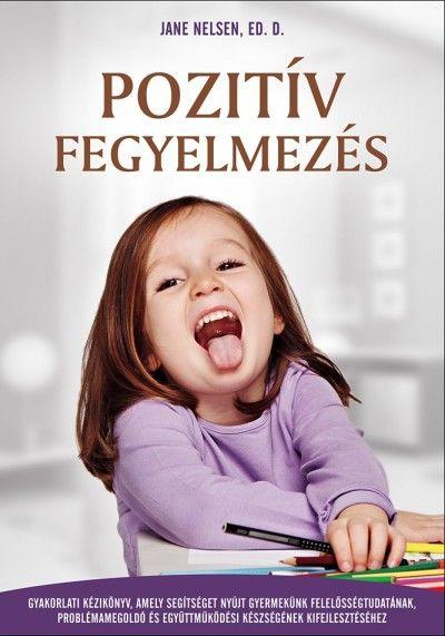 Könyv: Pozitív fegyelmezés (Jane Nelsen)