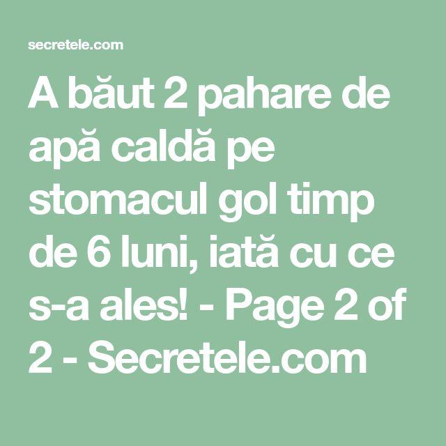 A băut 2 pahare de apă caldă pe stomacul gol timp de 6 luni, iată cu ce s-a ales! - Page 2 of 2 - Secretele.com