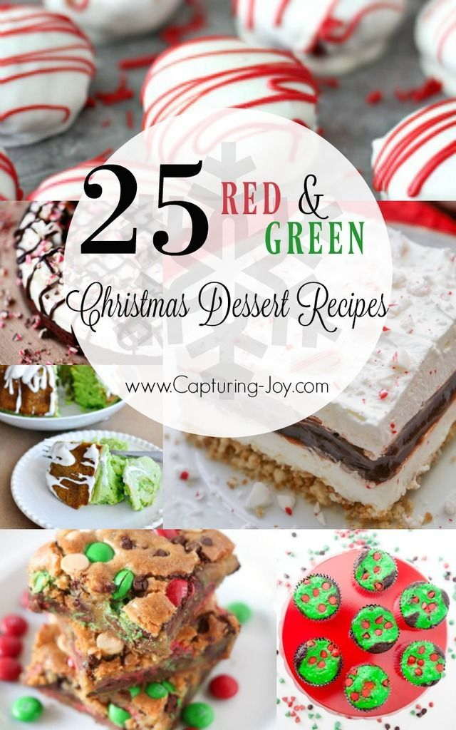 25 Red and Green Christmas Dessert and Holiday Treats Christmas