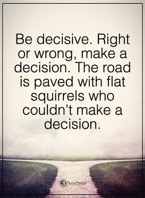Making The Right Decision In Life Quotes: 25+ Best Life Decision Quotes On Pinterest