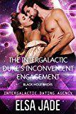 The Intergalactic Dukes Inconvenient Engagement: Black Hole Brides #1 (Intergalactic Dating Agency): Black Hole Brides #1 (Intergalactic Dating Agency)