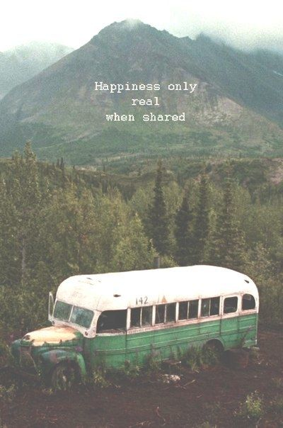"The movie Into the wild, based on a true story. ""Happiness only real when…"