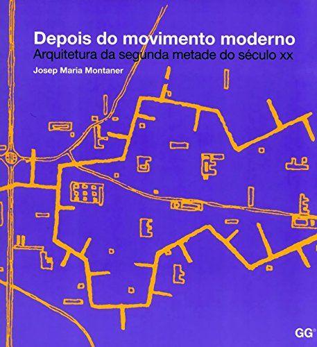 Depois do Movimento Moderno. Arquitetura da Segunda Metade do Século XX por Josep Maria Montaner http://www.amazon.com.br/dp/8584520031/ref=cm_sw_r_pi_dp_C..0wb0NDG8E9