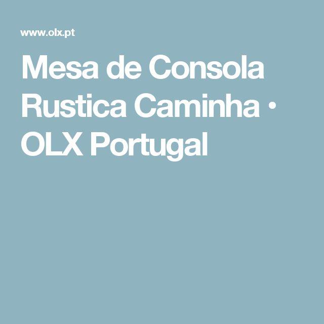 Mesa de Consola Rustica Caminha • OLX Portugal