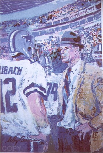 LeRoy Neiman...COACH LANDRY. When the Cowboys were real TEXAS Cowboys and not some transplant from Arkansas