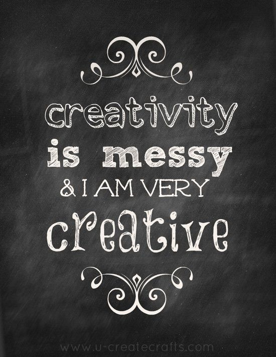 creativity is messy!