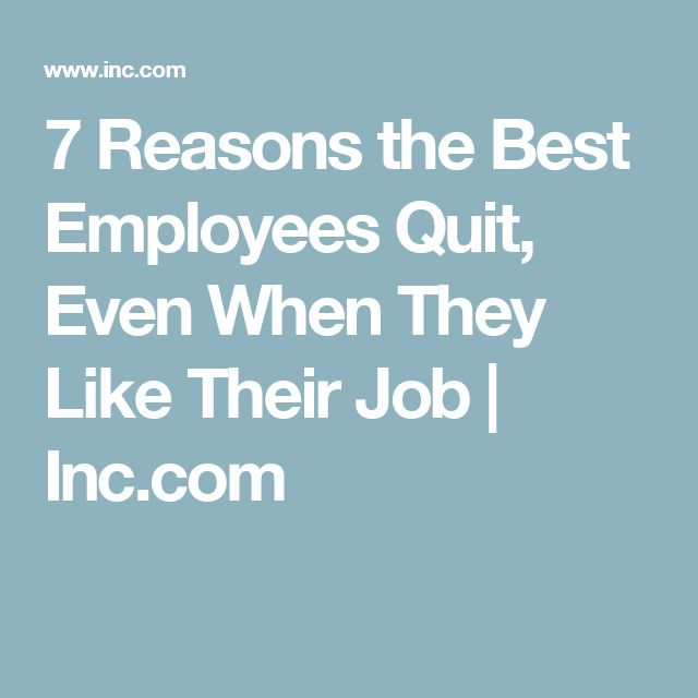 Reasons For Quitting Job: 7 Reasons The Best Employees Quit, Even When They Like