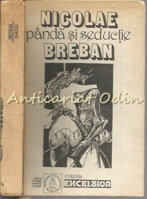 Panda Si Seductie - Nicolae Breban - Dedicata Scriitorului Dorin Spineanu