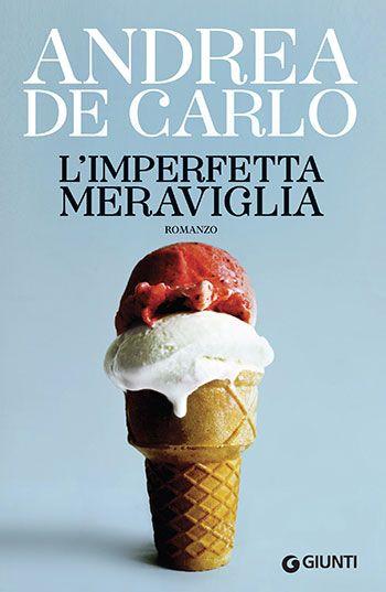 Andrea De Carlo, L'imperfetta meraviglia