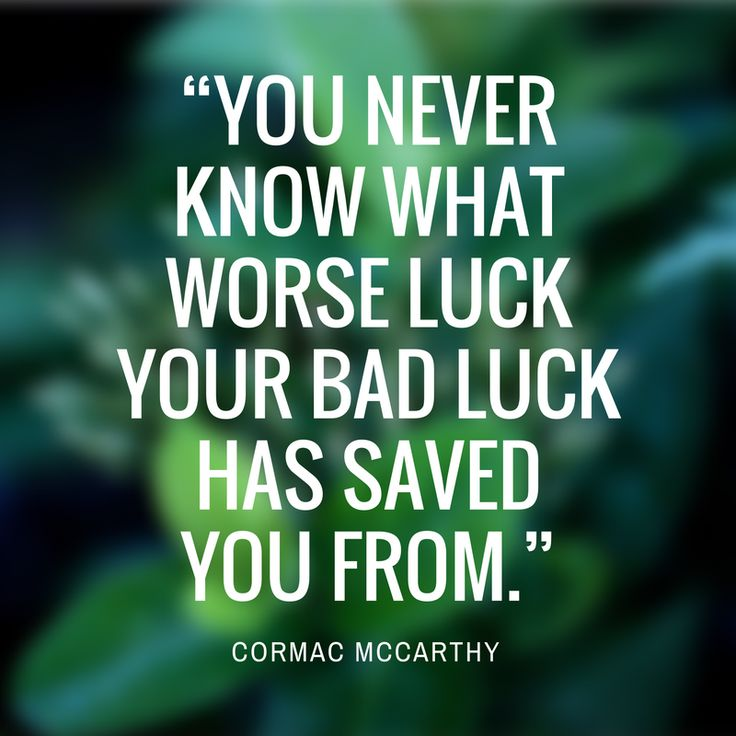 """Cormac McCarthy - Our Favorite Quotes from Southern Authors - Southernliving. """"You never know what worse luck your bad luck has saved you from.""""Must-Read: The Road"""