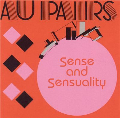 Au Pairs,  Sense and Sensuality,  1982     (post-punk, alternative/indie rock)