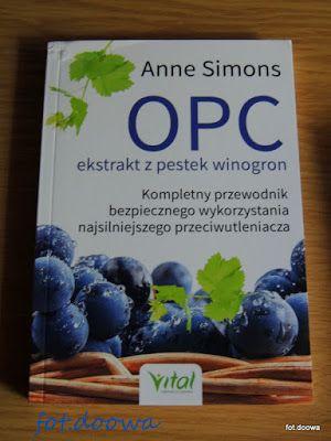 """Moje Małe Czarowanie: """"OPC ekstrakt z pestek winogron"""" Anne Simons - rec..."""