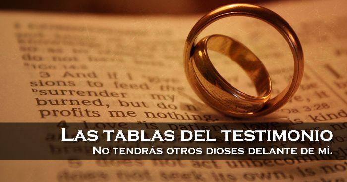 Las tablas del testimonio: No tendrás otros dioses delante de mí.   El Plan de las Edades