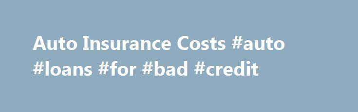 Auto Insurance Costs #auto #loans #for #bad #credit http://insurances.nef2.com/auto-insurance-costs-auto-loans-for-bad-credit/  #car insurance cost # Lowering the Cost of Auto Insurance If you re looking for insurance, you re interested in lowering your auto insurance rates. Have you ever wondered how auto insurance rates are determined? Insurance companies must balance rates with the cost to cover claims. Factors that may affect the cost of your policy: Accident history Driving record…
