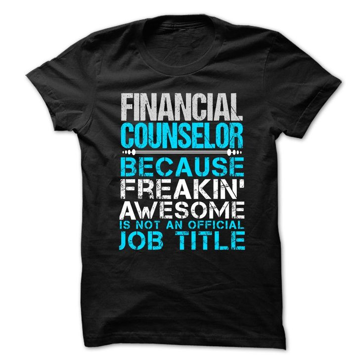 FINANCIAL COUNSELOR Because FREAKING Awesome Is Not An Official Job Title T-Shirts, Hoodies. BUY IT NOW ==► https://www.sunfrog.com/No-Category/FINANCIAL-COUNSELOR--Freaking-awesome.html?id=41382