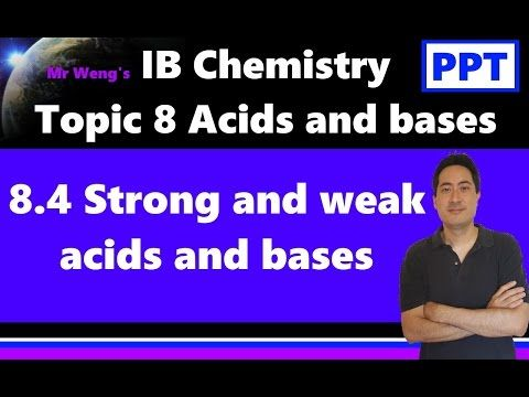 IB Chemistry Topic 8.4 Strong and weak acids and bases - YouTube