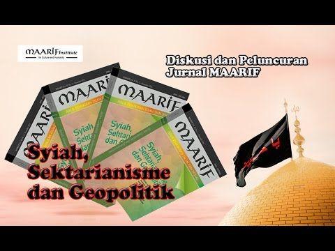 "Peluncuran Jurnal MAARIF ""Syiah, Sektarianisme dan Geopolitik"" - YouTube"