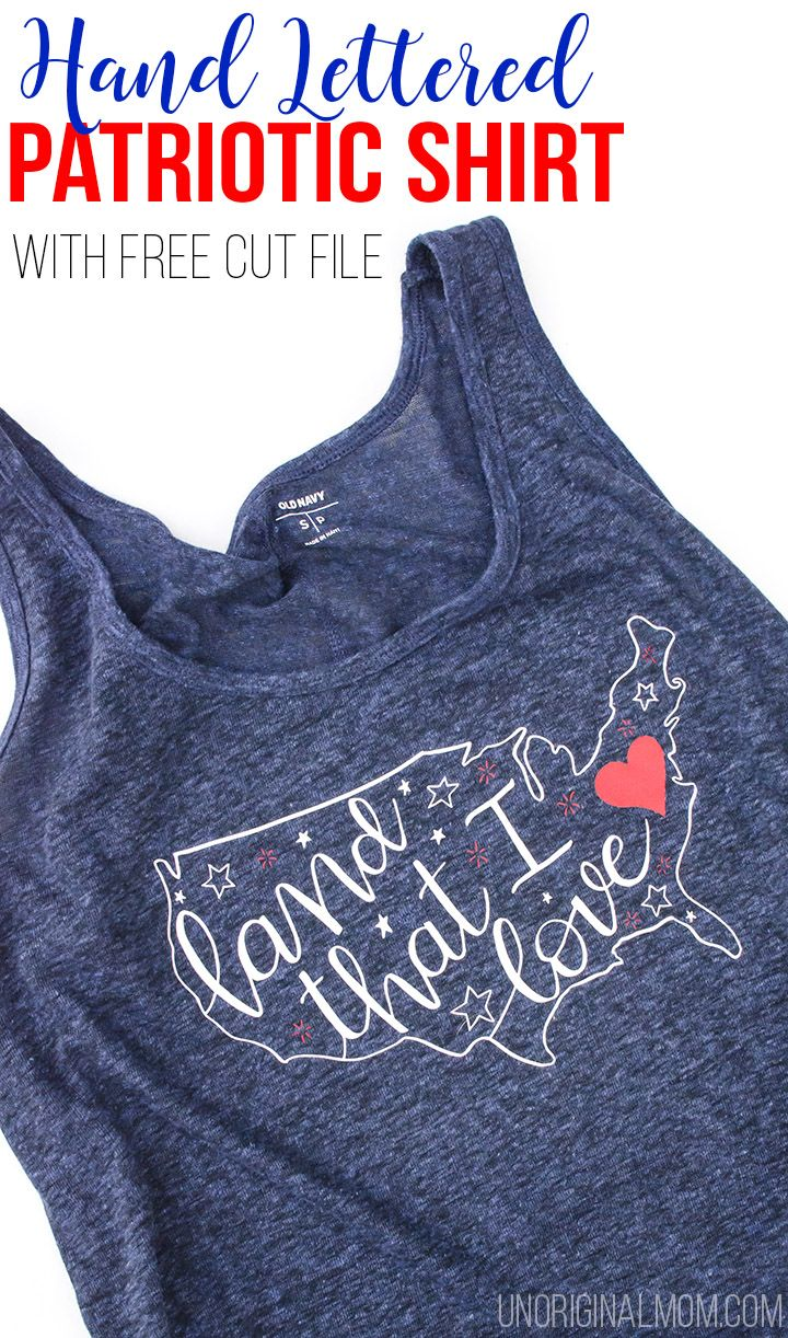 "Love this ""Land That I Love"" hand lettered patriotic shirt - plus a free cut file to make it with your Silhouette!"