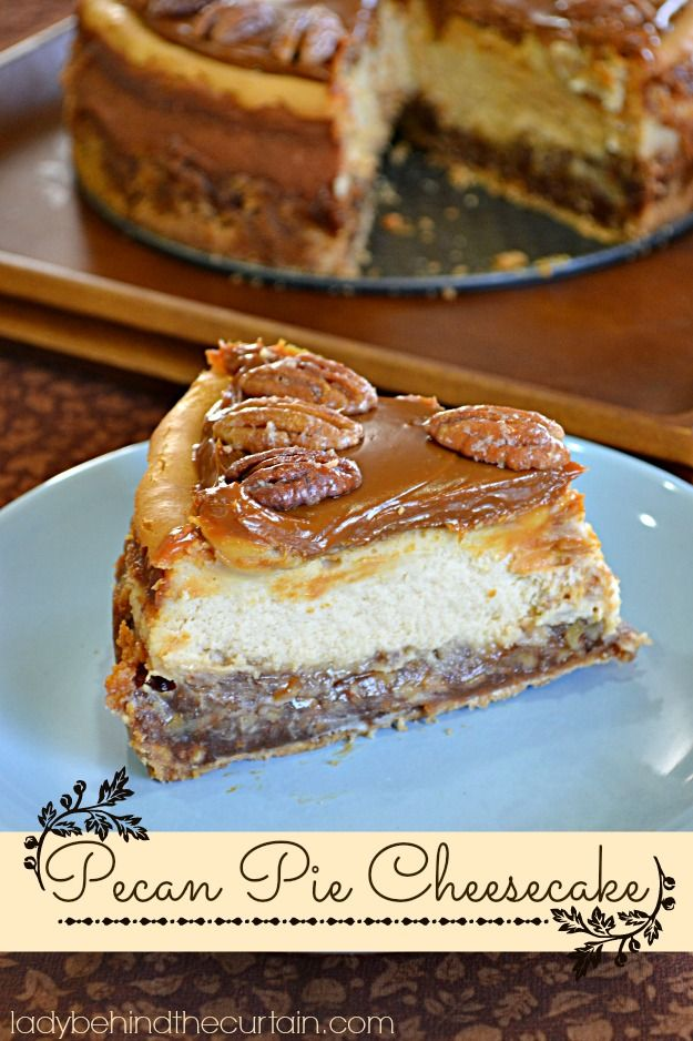 Pecan Pie Cheesecake - Lady Behind the Curtain
