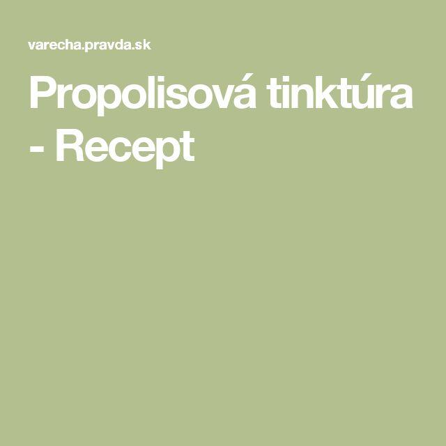 Propolisová tinktúra - Recept