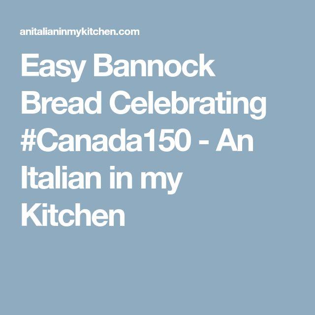 Easy Bannock Bread Celebrating #Canada150 - An Italian in my Kitchen