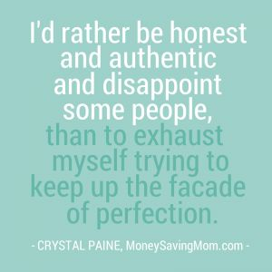 I'd rather be honest and authentic...