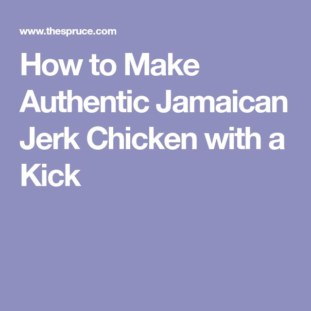 How to Make Authentic Jamaican Jerk Chicken with a Kick
