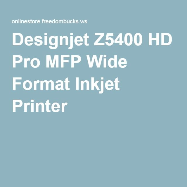 Designjet Z5400 HD Pro MFP Wide Format Inkjet Printer