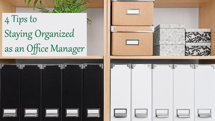 4 Tips to Staying Organized as an Office Manager -  http://www.dotcomwomen.com/biz/4-tips-to-staying-organized-as-an-office-manager/24173/