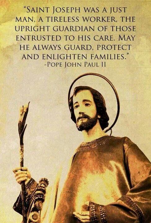 St. Joseph. Pope John Paul II quotes. Catholic. Catholics. Foster Father of Jesus