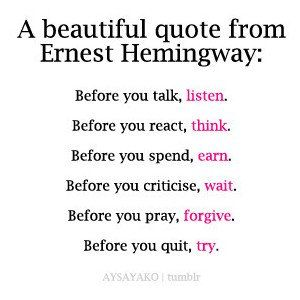Quotes I Love! #Hemingway #Life #Quotes #Words #Inspiration