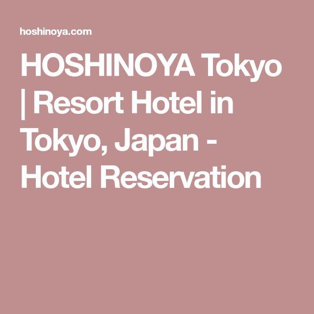 HOSHINOYA Tokyo   Resort Hotel in Tokyo, Japan - Hotel Reservation