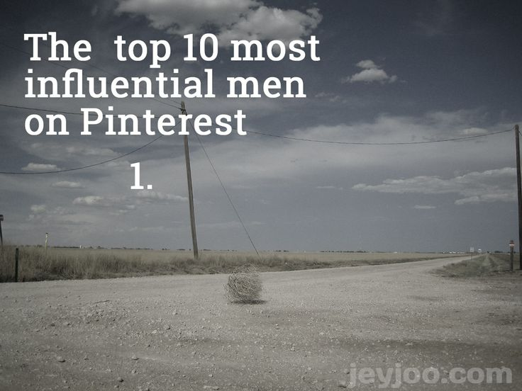 The top 10 influential most men on Pinterest.  #fun #pinterest