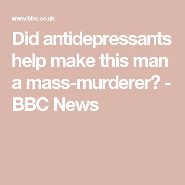 Did antidepressants help make this man a mass-murderer? - BBC News
