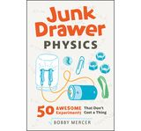 Junk Drawer Physics - Book of Experiments for Curious Kids | http://childrensbooks.about.com/od/sciencenature/fl/Junk-Drawer-Physics-Book-of-Experiments.htm