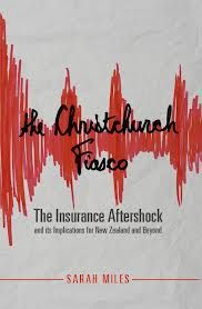 The Christchurch Fiasco: a book about the ongoing insurance nightmare post earthquakes. See http. thechristchurchfiasco.wordpress.com