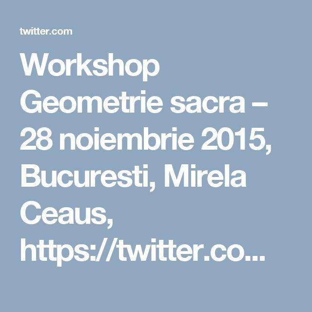 Workshop Geometrie sacra – 28 noiembrie 2015, Bucuresti, Mirela Ceaus, https://twitter.com/terapeuti/status/667373623502598144