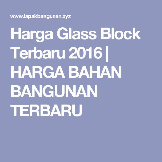 Harga Glass Block Terbaru 2016 | HARGA BAHAN BANGUNAN TERBARU