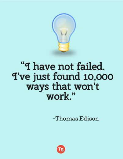 """""""I have not failed. I've just found 10,000 ways that won't work."""" -Thomas Edison Love this quote to tie in with lessons on growth mindset and perseverance. It's a great reminder and motivation for teachers as well. When something doesn't work, time to try something new!"""
