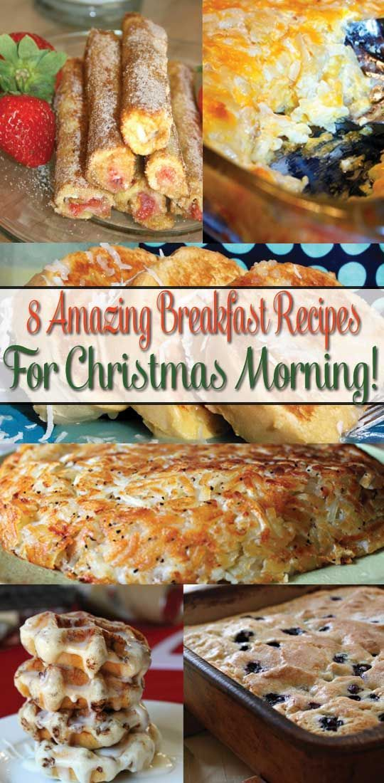 8 Amazing Breakfast Recipes For Christmas Morning - these look amazing!
