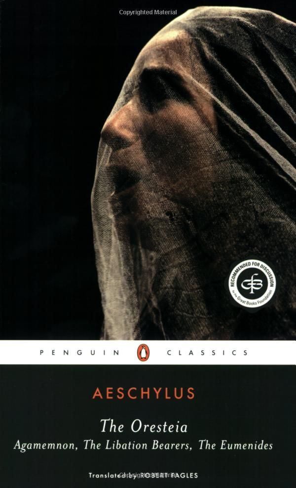The Oresteia: Agamemnon; The Libation Bearers, The Eumenides - Aeschylus         [Orestia: Agamemnoni, Koeforët, Eumenidët - Eskili]