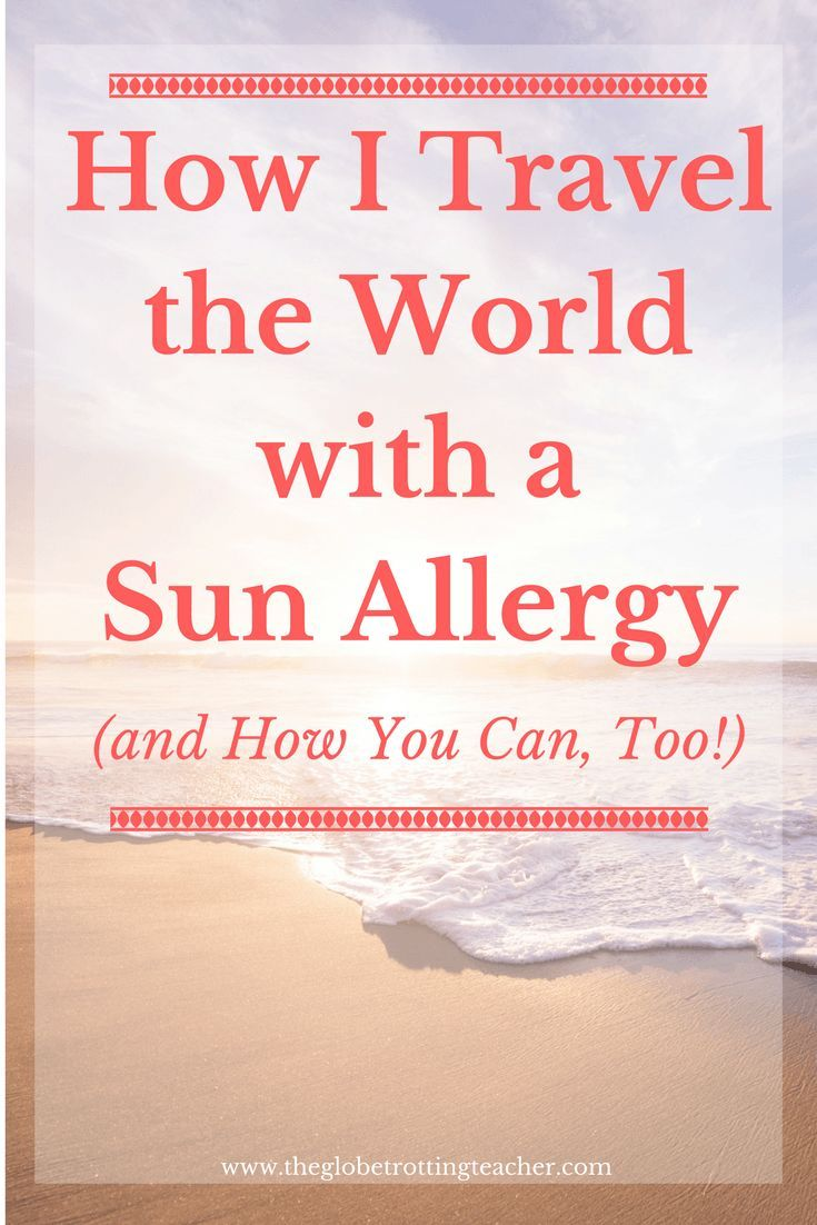 How I Travel the World with a Sun Allergy (and How You Can, too!) | Photosensitive skin | Sunscreen | Photosensitivity Products | Sun Protective Clothing for Women