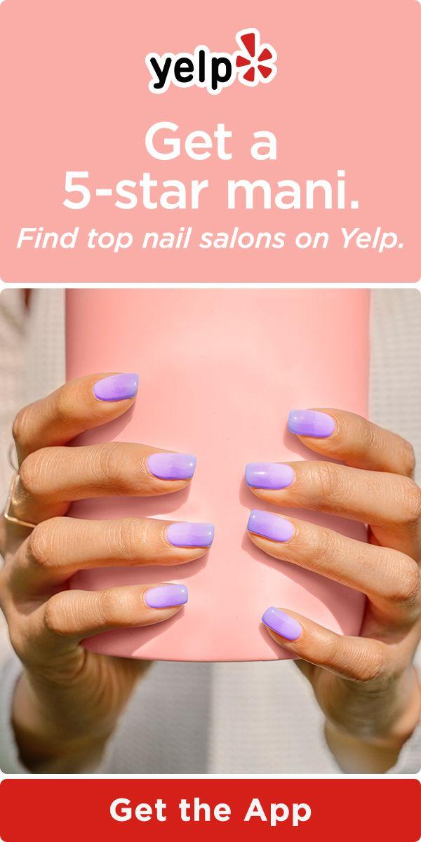 Nail Your Mani Download The Yelp App To Find 5 Star Nail Salons Nails Nail Designs Acrylic Nails