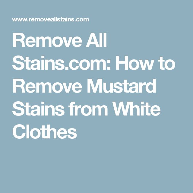 Best 25 remove mustard stains ideas on pinterest remove for Mustard stain on white shirt